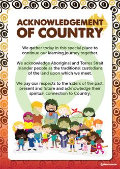 of Country Poster Teaching Resource Teaching Resource: A simple Acknowledgement of Country poster to display in your classroom. Aboriginal Art For Kids, Aboriginal Education, Indigenous Education, Aboriginal Culture, Indigenous Communities, Eylf Learning Outcomes, Learning Stories, Early Education, Childhood Education