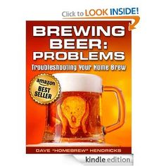 Homebrew Finds: Brewing Beer: Troubleshooting Your Home Brew Kindle Ebook -