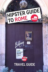 Hipster Guide to Rome with travel tips for people-watching, nightlife, sightseeing, gay travel in Rome, where to eat and how to get around