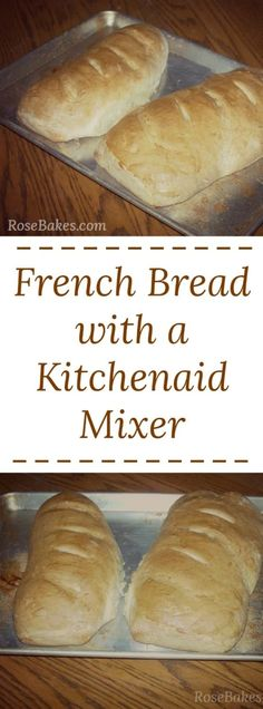 French Bread with Kitchenaid Mixer - perfectly soft and easy bread, perfect with any meal! French Bread with a KitchenAid Mixer - French Bread with Kitchenaid Mixer French Bread Recipe Kitchenaid, Easy French Bread Recipe, Easy Bread, Kitchen Aid French Bread Recipe, French Kitchen, Kitchen Aid Recipes, Kitchen Aid Mixer, Kitchen Aide, Kitchen Tools
