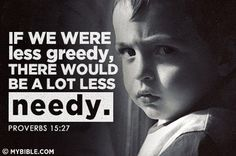 the greed causes the need-y