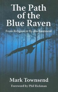 http://www.adlibris.com/se/product.aspx?isbn=1846942381 | Titel: The Path of the Blue Raven: From Religion to Re-Enchantment - Författare: Mark Townsend, Phil Rickman - ISBN: 1846942381 - Pris: 130 kr