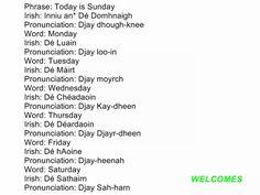 Days of the week in Gaelic Irish Gaelic Language, Gaelic Words, Irish Quotes, Irish Sayings, Irish Toasts, Irish People, Irish Celtic, Irish Eyes, Luck Of The Irish