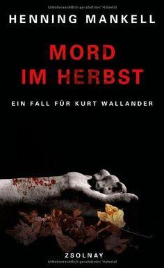 kurz, ganz okay, nicht übermässig spannend, viel privatleben des kommisars Mord im Herbst: Roman von Henning Mankell https://www.amazon.de/dp/B00EXJT4WE/ref=cm_sw_r_pi_dp_j9RoxbJ1DYYN9