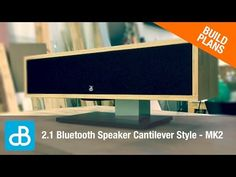 2.1 Bluetooth Speaker Build - CANTILEVER STYLE MK2 - by SoundBlab - YouTube
