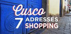Shopping à Cusco: 7 endroits alternatifs à découvrir