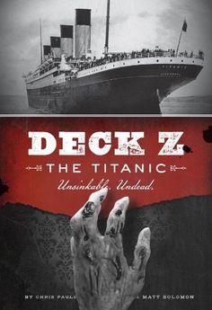 Deck Z: The Titanic: Unsinkable. Undead by Chris Pauls, http://www.amazon.com/dp/B009MILU4Q/ref=cm_sw_r_pi_dp_8c1Qsb1YH48HB