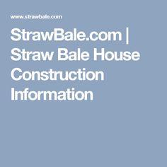 StrawBale.com | Straw Bale House Construction Information