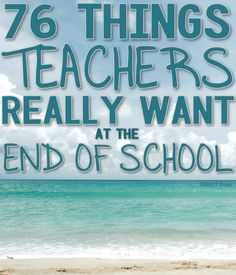 76 Things Teachers R