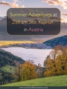 Summer Adventures at Zell am See-Kaprun in Austria Europe Travel Tips, European Travel, Travel Usa, Travel Destinations, Zell Am See, Switzerland Vacation, Europe Holidays, Austria Travel, Vacation Trips