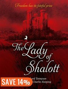 The Lady Of Shalott: 2013 Edition Book by Alfred Lord Tennyson | Trade Paperback | chapters.indigo.ca