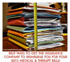 11 ways to get the insurance company to reimburse you for your child's medical and therapy bill: So crazy, some of this stuff might actually WORK