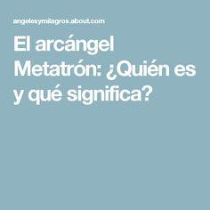 El arcángel Metatrón: ¿Quién es y qué significa?