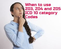 Coding tips for Z03, Z04 and Z05 ICD 10 category codes