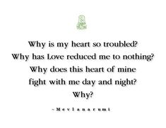 Jalaluddin Rumi, Persian Poetry, Broken Wings, Hafiz, Rumi Quotes, Unconditional Love, Love And Light, Love Heart, Inspiring Quotes