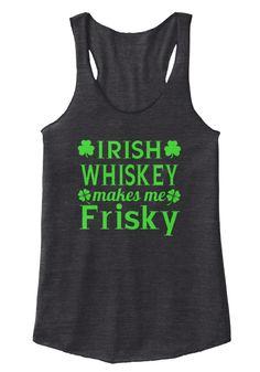 b547fc58e Irish Whiskey Makes Me Frisky Eco Black Women's Tank Top Front Great for St.  Patrick's