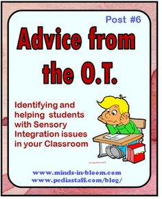 Advice From the OT, Part 6: Identifying and Helping Students with Sensory Integration Issues -  Pinned by @PediaStaff – Please Visit http://ht.ly/63sNt for all our pediatric therapy pins