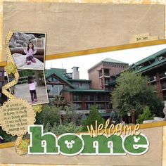 #papercraft #scrapbook #layout    Welcome Home - Wilderness Lodge