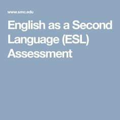 English as a Second Language (ESL) Assessment