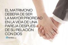 El matrimonio y tu relación con Dios son prioridad en tu vida