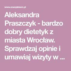 Aleksandra Praszczyk - Przeczytaj opinie i umów wizytę