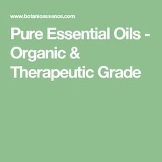 Pure Essential Oils - Organic & Therapeutic Grade