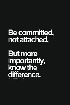 There is a huge gap between being attached to people and being committedto them. Attachment asks: what can you do for me? Commitment asks: whatcan we do together? Attachment limits possibility, while commitment opens itup. Attachment leads to confinement and dependence. Commitment leads to mutual discovery and flourishing. https://twitter.com/NeilVenketramen