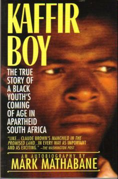 Kaffir Boy: An Autobiography--The True Story of a Black Youth's Coming of Age in Apartheid South Africa: Mark Mathabane: Amaz. Good Books, My Books, Feminist Theory, Rite Of Passage, Books For Boys, Coming Of Age, Read News, The Life, Reading Lists