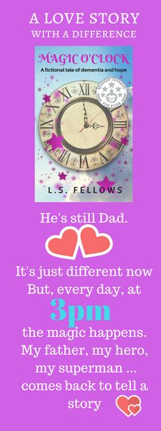 Magic O'Clock: A fictional tale of dementia and hope (Magic: A Father / Daughter Story Book Father Daughter, My Father, My Superman, Oclock, To Tell, Book 1, My Hero, Comebacks, Love Story