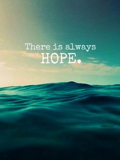 "Tattoo Ideas & Inspiration | Quotes & Sayings | ""There is always hope"""