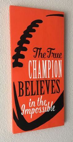 Football Signs, Football Decor, The True Champion Believes in the Impossible, Inspirational Quote for the Football Fan Football Player Decor - pinned by pin4etsy.com Football Rooms, Football Banquet, Football Crafts, Football Signs, Football Cheer, Football Quotes, Baseball, Football Players, Football Spirit