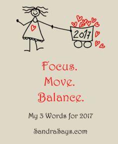 My 3 Words for 2017: Focus. Move. Balance. – Sandra Says