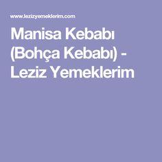 Manisa Kebabı (Bohça Kebabı) - Leziz Yemeklerim
