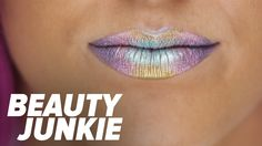 Oil-Slick Lips Will Be Your New Beauty Obsession: Awe-inspiring lip art is one of the biggest trends on social media.
