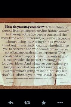 How do you stay creative ?