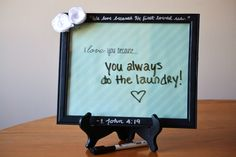 cute idea to show your love for your spouse for all the little things you see them do. :)