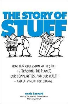 Watch/read The Story of Stuff ow.ly/bY4kT The book is compostable & features soy inks @storyofstuff