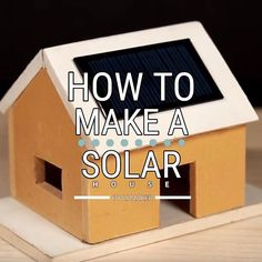 Solar Projects, Solar House, Make Your Own, How To Make, Diy Solar, School Holidays, School Projects, Solar Panels, Solar Power