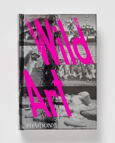 Smyth & Hollywood Roosevelt have teamed up with Phaidon to celebrate the release of their new book Wild Art with launch parties in NYC & LA,. Hotel Branding, Coffee Table Books, Roosevelt, New Books, Product Launch, Parties, Nyc, Hollywood, Neon Signs