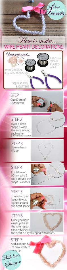 Follow 7 simple steps and learn how to make DIY wire hearts. It would make a great homemade gift or it could be something you can display in your home. Materials: *4 mm crystals & 4mm glass beads *0.9mm silver plated wire *0.5mm silver plated wire *Snipe pliers & cutter *Ribbon (optional extra)  All materials can be purchased from Beads Direct http://www.beadsdirect.co.uk  If they are out of stock, there are number of other bead stockists that should supply similar materials.