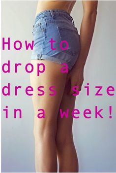 How to Drop a Dress Size in a Week