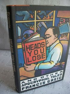 Heads You Lose By Francis Greig 1981 HB