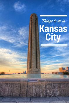 Things To Do In Kansas City, Missouri