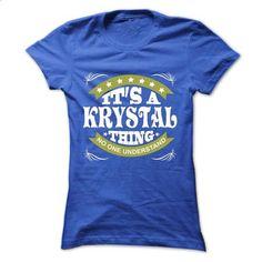 Its a KRYSTAL Thing No One Understand - T Shirt, Hoodie - #mens shirt #softball shirt. ORDER HERE => https://www.sunfrog.com/Names/Its-a-KRYSTAL-Thing-No-One-Understand--T-Shirt-Hoodie-Hoodies-YearName-Birthday-Ladies.html?68278