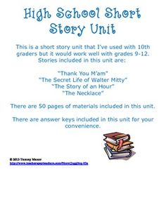 """This is a short story unit works well with grades 9-12. Stories included in this unit are: """"Thank You M'am"""" """"The Secret Life of Walter Mitty"""" """"The Story of an Hour"""" """"The Necklace"""""""