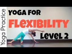 Yoga for Flexibility Practice - Level 2 - 30 min