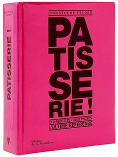 Pâtisserie ! - Christophe Felder - Éditions de La Martinière
