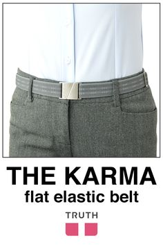 Here's a belt for everyone no matter what gender or body type: the Karma flat belt. Super-adjustable elastic and a flat nickel free buckle will make this one an instant classic. $28.00 www.truthbelts.com and www.amazon.com