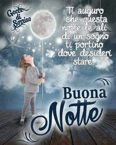 Good Morning Good Night, Day For Night, Short Messages, Italian Quotes, Night Wishes, Love Quotes, Positivity, Thoughts, Humor