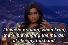 Mindy Kaling motivates herself to exercise by fantasizing about avenging her fake husband's death